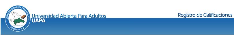 Registro de Calificaciones en Línea: academico.uapa.edu.do/NotasOnline/Notas.aspx